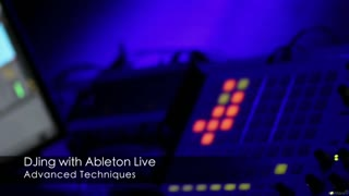 DJing with Live 201: DJing with Live Advanced - Preview Video