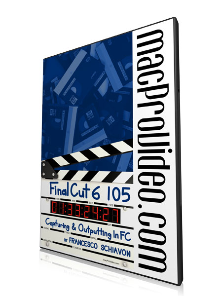 Final Cut 6 105 - Capturing & Outputting in Final Cut 6