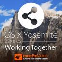 OS X Yosemite 103 - OS X & iOS: Working Together