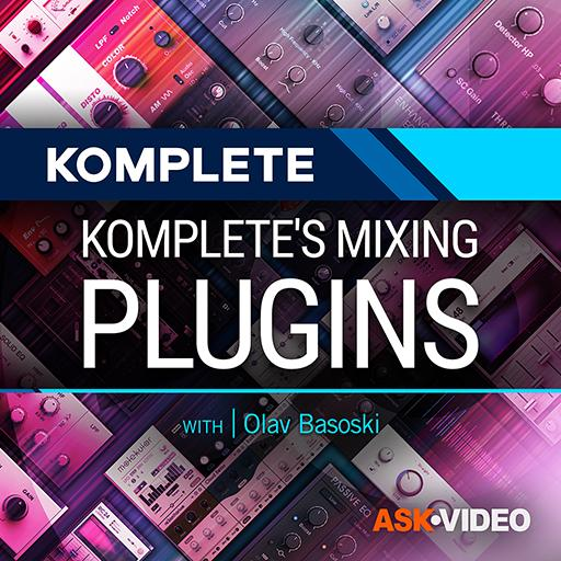 Komplete 201: Komplete's Mixing Plugins