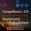 GarageBand for iOS 101 - Explained and Explored