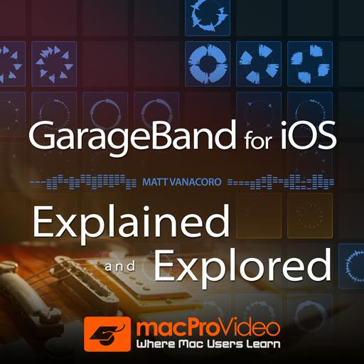 Explained and Explored Tutorial & Online Course - GarageBand