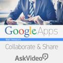 Google 102 - Google Apps: Collaborate and Share