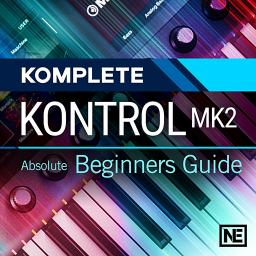 Komplete Kontrol Mk2 101 Absolute Beginners Guide Product Image