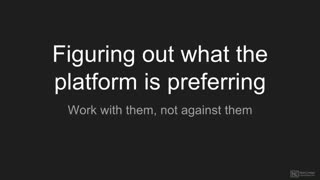 9. Know the Platform Preferences