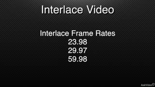 4. Interlace vs. Progressive Video