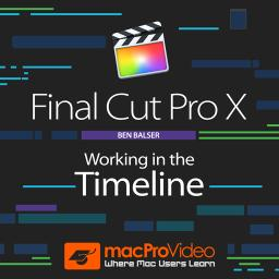 Final Cut Pro X 104 Working in the Timeline Product Image