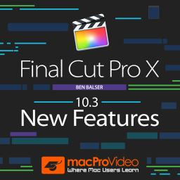 Final Cut Pro X 100: 10.3 New Features! Video Tutorial ...