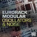 Eurorack Modular 101  - Oscillators and Noise