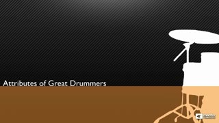 8. Attributes of Great Drummers
