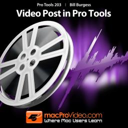 MacProVideo.com Pro Tools8 203 Video Post In Pro Tools Tutorial (1 dvd)