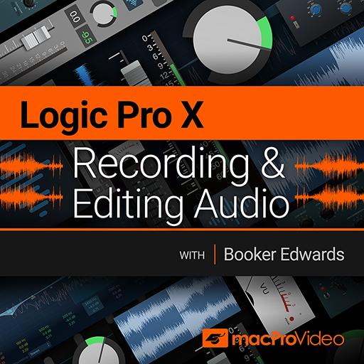 Logic Pro X 102: Recording and Editing Audio