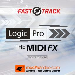 Logic Pro FastTrack 102The MIDI FX Product Image