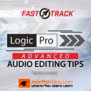 Logic Pro FastTrack 201 - Advanced Audio Editing Tips