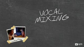 11. Vocal Mixing