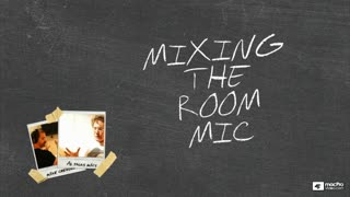 12. Drums Mixing: Room Mic