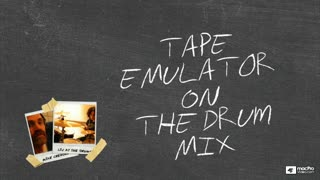 13. Drums Mixing: Tape Emulation Submix