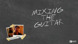 16. Guitar Mixing