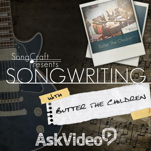 Songwriting With Butter The Children Tutorial Online Course