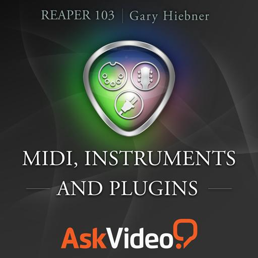 Reaper 103: MIDI, Instruments and Plugins