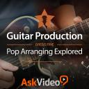 Guitar Production 101 - Pop Arranging Explored