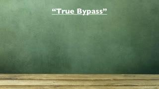 6. True Bypass
