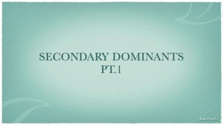 13. Secondary Dominants - Part 1