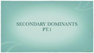 13. Secondary Dominants - Part 1