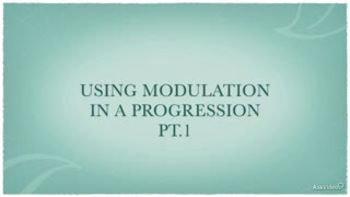 22. Using Modulation in a Progression - Part 1