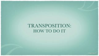 27. Transposition: How To Do It