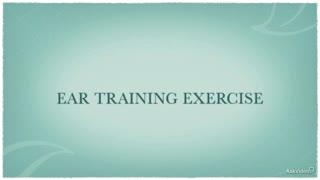 29. Ear Training Exercise