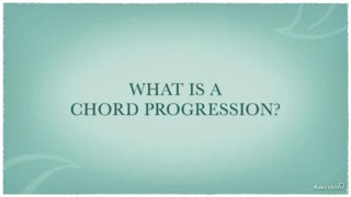 2. What is a Chord Progression?