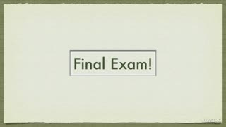 30. Conclusion (and Final Exam)