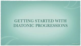 3. Getting Started with Diatonic Progressions