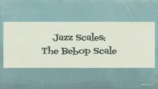 25. The Bebop Scale