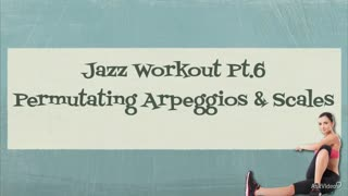 31. Permutating Arpeggios & Scales