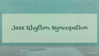 6. Syncopation in Jazz
