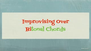 36. Improvising over Bitonal Chords
