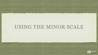 18. Using the Minor Scale - Part 1