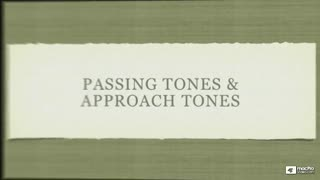 21. Passing Tones & Approach Tones