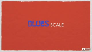 9. The Blues Scale