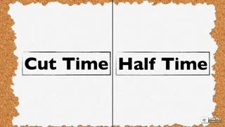 7. Cut Time and Half Time