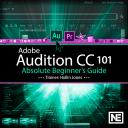Adobe Audition CC 101 - Absolute Beginner's Guide