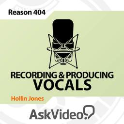 Reason 7 404 Recording and Producing Vocals Product Image