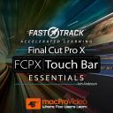 Final Cut Pro FastTrack 101 - FCPX Touch Bar Essentials