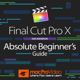 Final Cut Pro X 101 Absolute Beginner's Guide Product Image