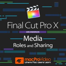 Final Cut Pro X 106 Media, Roles & Sharing Product Image