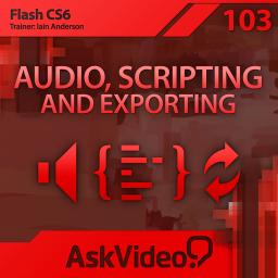 Flash CS6 103 Audio, Scripting and Exporting Product Image