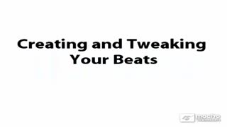 06. Creating and Tweaking Your Beats