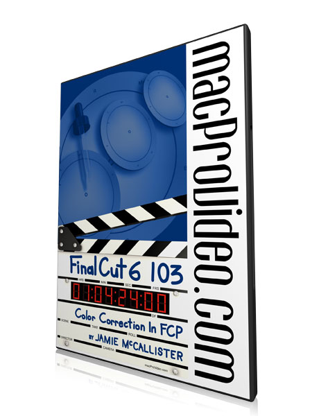 Final Cut 6 103: Color Correction in FCP 6